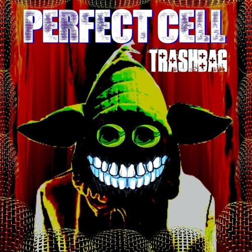 Perfect Cell - Trashbag (Original) (Preview)