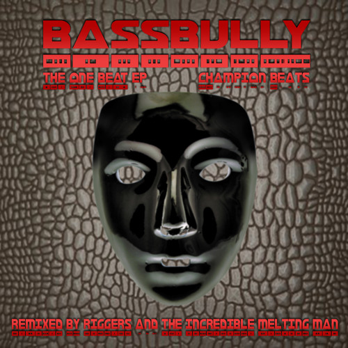 BassBully - The One Beat (THE INCREDIBLE MELTING MAN Remix)