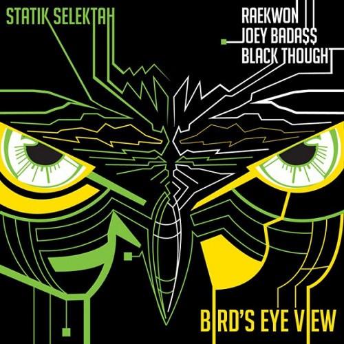 Statik Selektah- Bird's Eye View (Joey Bada$$,Raekwon,Black Thought