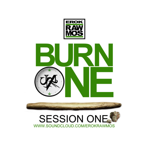 Burn One - Session One