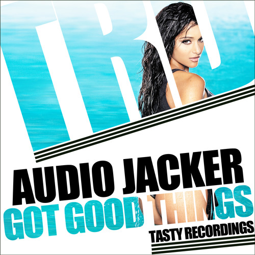 Audio Jacker - Got Good Things EP **Out Now**