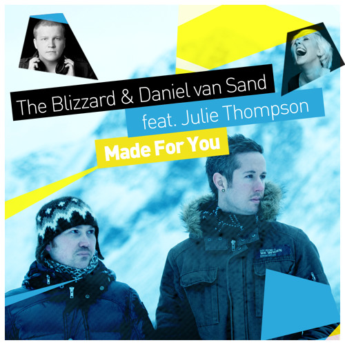 The Blizzard & Daniel van Sand feat. Julie Thompson - Made For You (Gal Abutbul Remix) [sample]