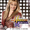 Hannah Montana - If We Were A Movie (cover)