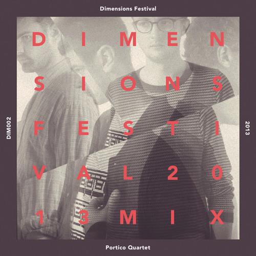 Portico Quartet - Dimensions Festival 2013 Mix