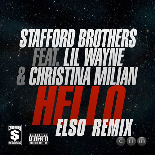 Stafford Brothers ft. Lil Wayne & Christina Milian - Hello (Elso Remix)