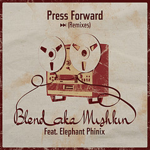 Blend Mishkin - Press Forward feat. Elephant Phinix (Free Download)