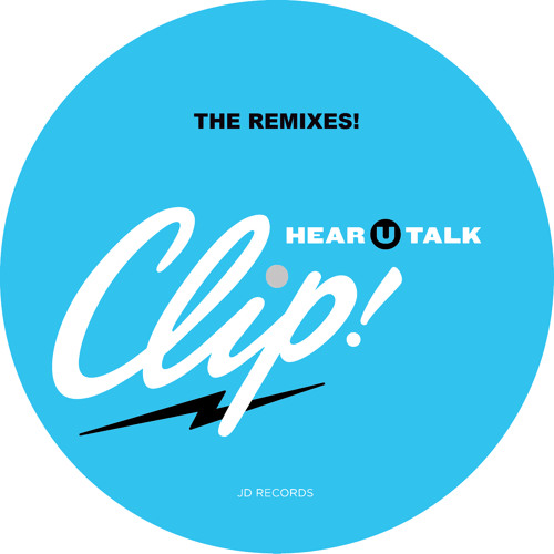 Clip! - Hear U Talk (Pau Roca Remix) / Out on JD RECORDS