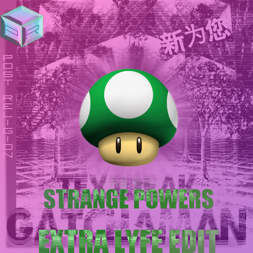 Mike Textbeak - GATCHAMAN (Strange Powers Extra Lyfe Edit)