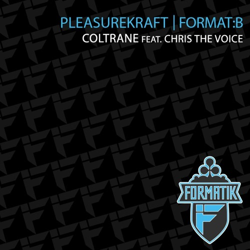 "Pleasurekraft & Format B ""Coltrane"" feat. Chris The Voice"
