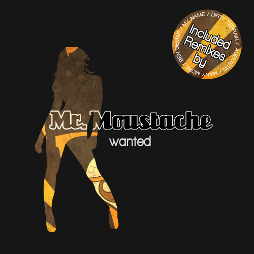 Mr. Moustache - Wanted (ManyMore Remix)