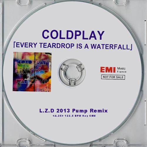 Coldplay - Every Teardrop Is A Waterfall (L.Z.D 2013 Pump Remix)