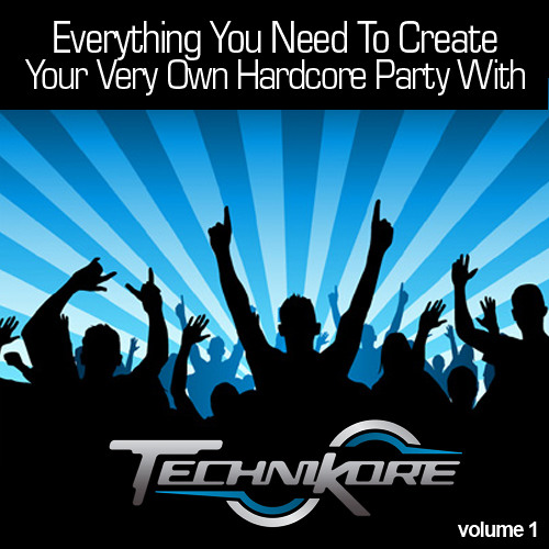 Technikore - Everything You Need To Create Your Very Own Hardcore Party Vol 1