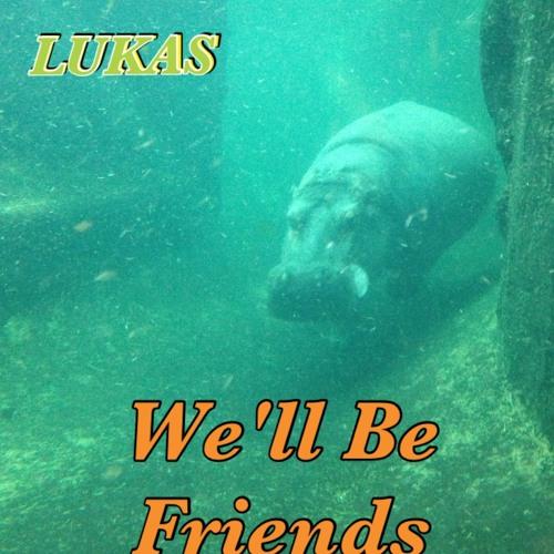Lukas - We'll Be Friends