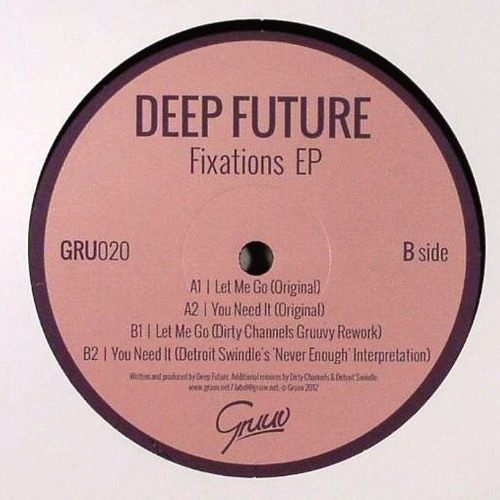 Deep Future - Let me Go (Original) // Dirty Channels Gruuvy Rework