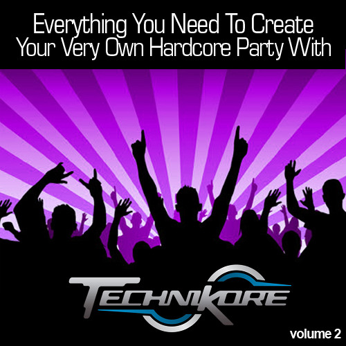 Technikore - Everything You Need To Create Your Very Own Hardcore Party Vol 2