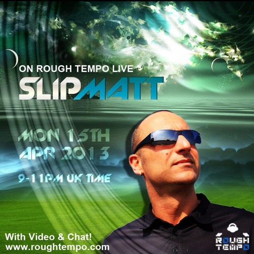 Slipmatt - Live on Rough Tempo Radio 15-04-2013