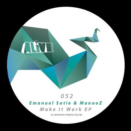 Emanuel Satie & ManooZ - Make It Work (Original Mix) // OUT NOW on ALiVE