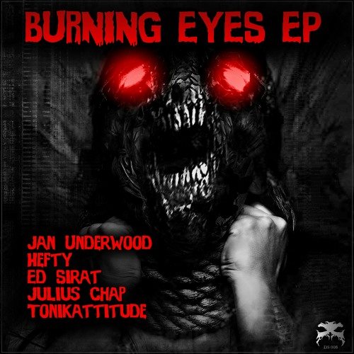 DS008 - Burning Eyes EP - OUT NOW!! (inc promo video)