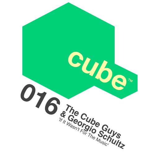 THE CUBE GUYS & GEORGIO SCHULTZ 'If It Wasn't For The Music' (The Cube Guys Mix) - OUT NOW!