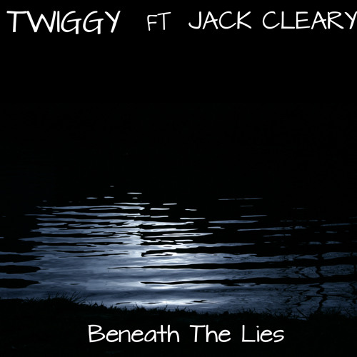 Twiggy Ft Jack Cleary- Beneath The Lies