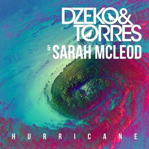 "Dzeko & Torres & Sarah McLeod ""Hurricane (Radio Edit)"""