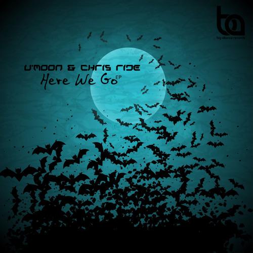 BA166 - U'Moon & Chris Ride - Here We Go EP