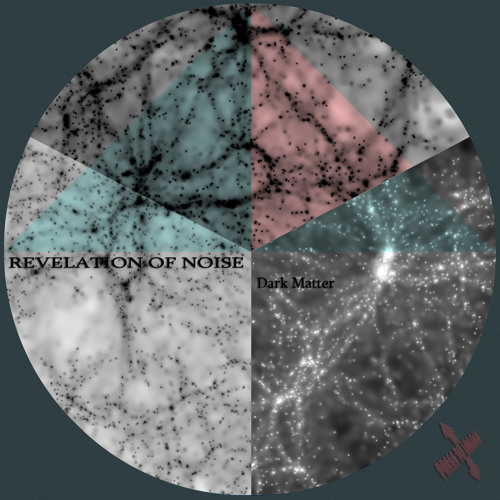 REVELATION OF NOISE-Dark matter (original mix)