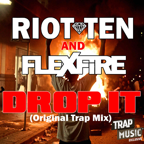 Drop It by Riot Ten & FlexFire - TrapMusic.NET Exclusive