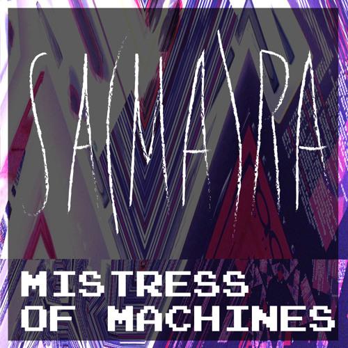 Sa(ma)ra - Mistress Of Machines