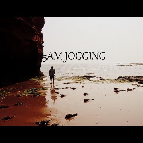 5 AM  JOGGING
