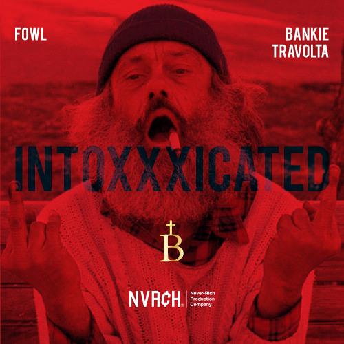 Bankie Travolta x FowL - Intoxxxicated