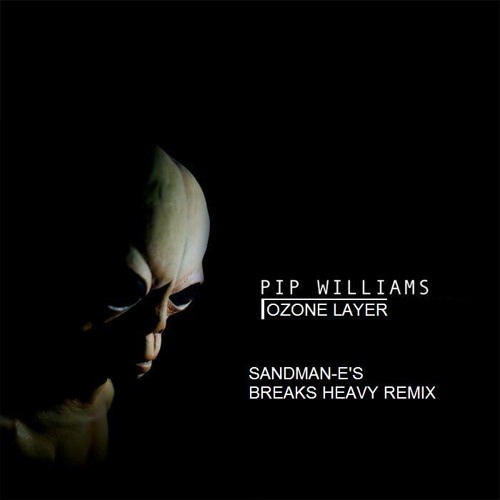 Pip Williams-Ozone Layer (Sandman-e's Breaks Heavy Rmx) In Progress