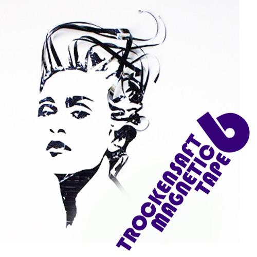 TrockenSaft - Magnetic tape Vol 6