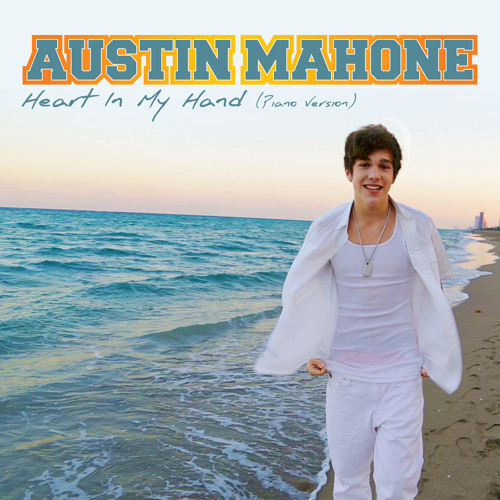 """Heart In My Hand (Piano Version)"" by Austin Mahone"