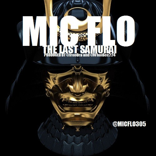 MIC FLO -  The Last Samurai ( PROD. by WHOIBEE & Iron Ora)