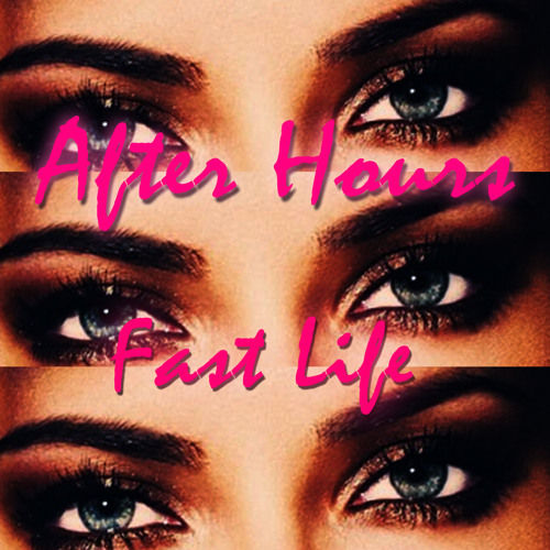 After Hours - Fast Life (feat Nina Lorraine)