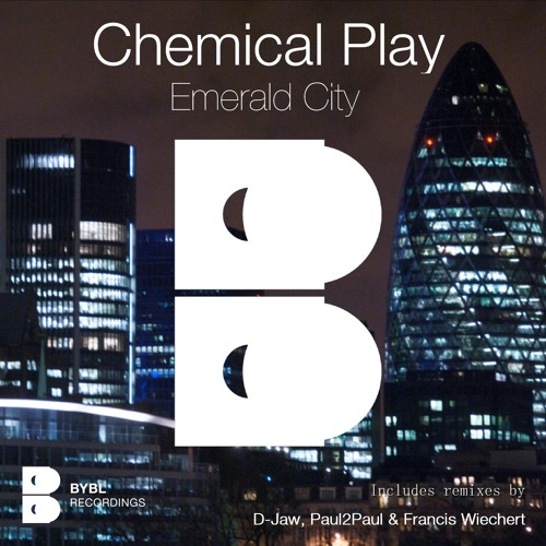 Chemical Play - Emerald City (D-Jaw Remix) [BYBL Recordings]