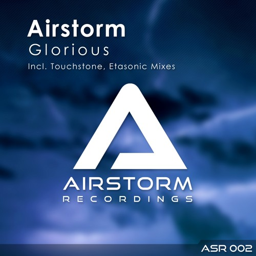 ASR002 : Airstorm - Glorious (Touchstone Remix)
