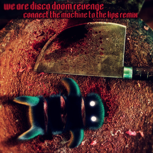 We are disco doom REVENGE - What you say. feat Lady Legacy - Ronin remix