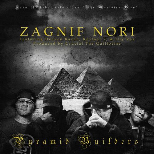 Zagnif Nori - Pyramid Builders [feat. Heaven Razah, Kevlaar 7, & Illy Vas]