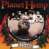 Planet Hemp - Quem Tem Seda