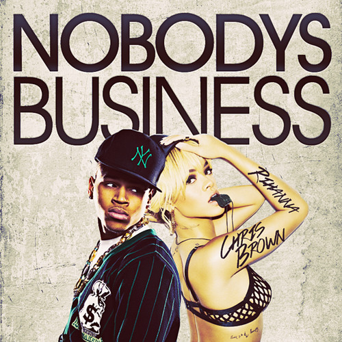 Rihanna Feat. Chris Brown - Nobody's Business