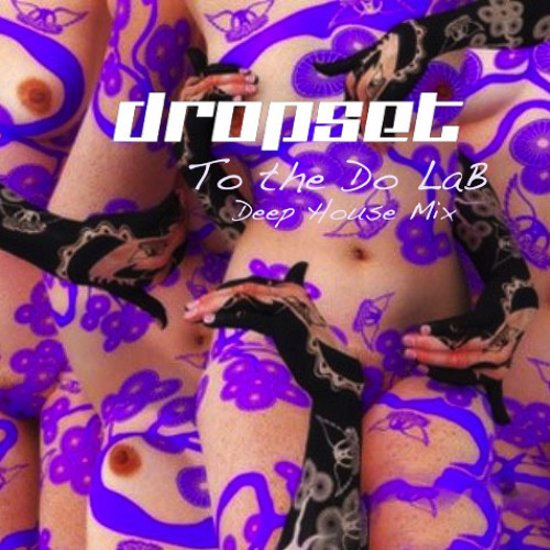 To the Do LaB - Dropset Deep House Mix