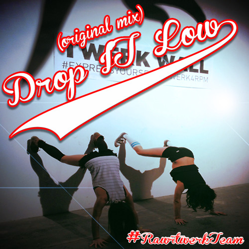 Drop It Low (Original Mix)