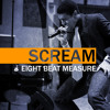 Scream - Eight Beat Measure [A CAPPELLA]