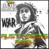 Bob Marley - War (Rusty Meeks Remix) **free download**