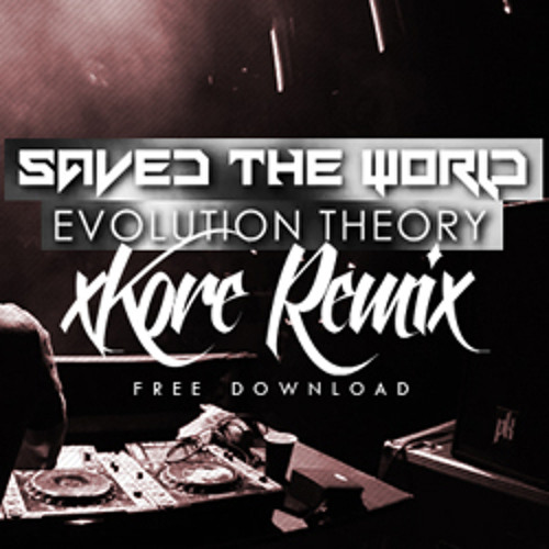 Modestep - Saved The World (xKore Remix) (FREE DL)