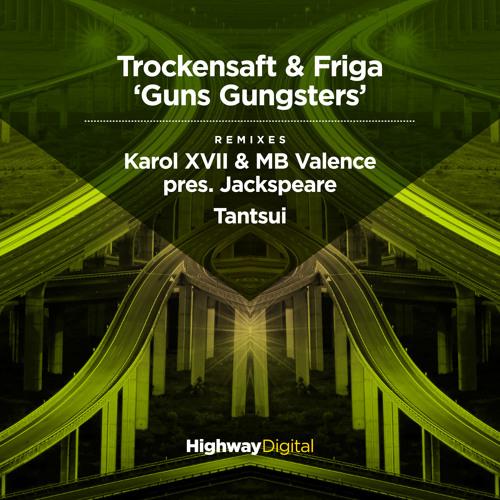 Trockensaft & Friga — Guns Gungsters (1937 House Version)