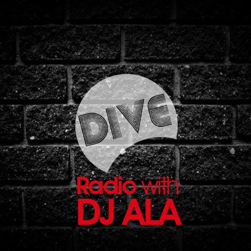 Dive Radio with DJ ALA 17.April.2013
