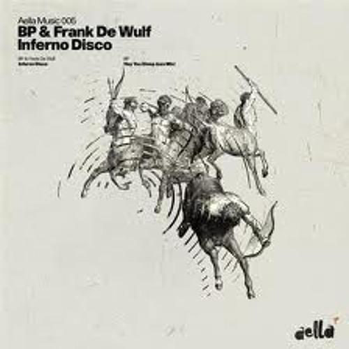 """BP-Frank De Wulf  """"Infernodisco"""" AELLA"""